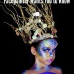 10 Things a Professional Facepainter Should Follow