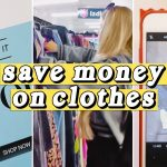 7 Tips to Save Money on Clothes