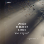 Aspire To Inspire Quote