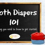Cloth Diapering 101 – Everything You Need to Know to Get Started