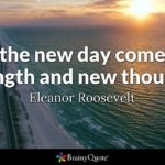 Eleanor Roosevelt With The New Day Comes Pinterest