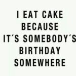 Funny Cake Quotes Tumblr