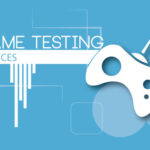 Game Testing Services Skills | The Skills You Need As A Game Tester