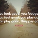 Look Good Feel Good Quote