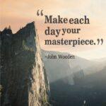 Make Each Day Your Masterpiece John Wooden Facebook