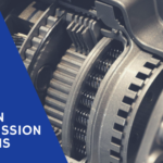 Most Common Transmission Problems & How to Fix Them