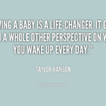 Quotes About Having A Baby Changing Your Life Tumblr