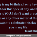 Today Is My Birthday A Special Day Quotes