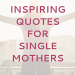 Uplifting Quotes For Single Mothers Facebook