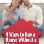 Ways to Buy a House Without a Mortgage